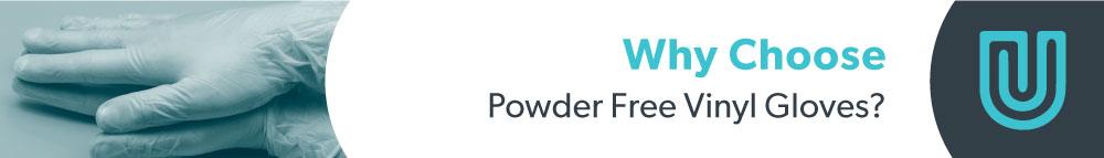 Why choose powder free vinyl gloves?